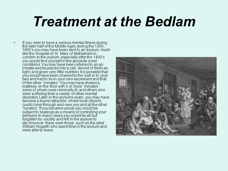 Treatment at the Bedlam