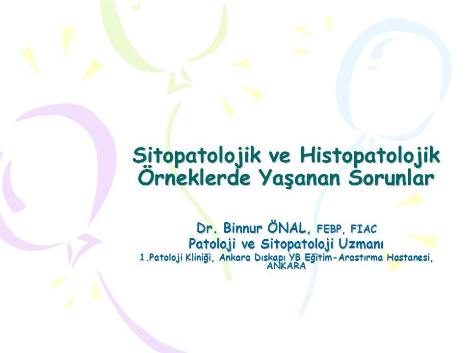 Sitopatolojik ve Histopatolojik Örneklerde Yaşanan Sorunlar