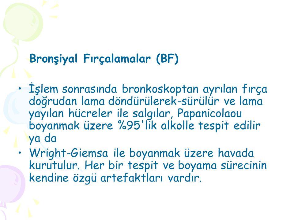 Bronşiyal Fırçalamalar (BF)
