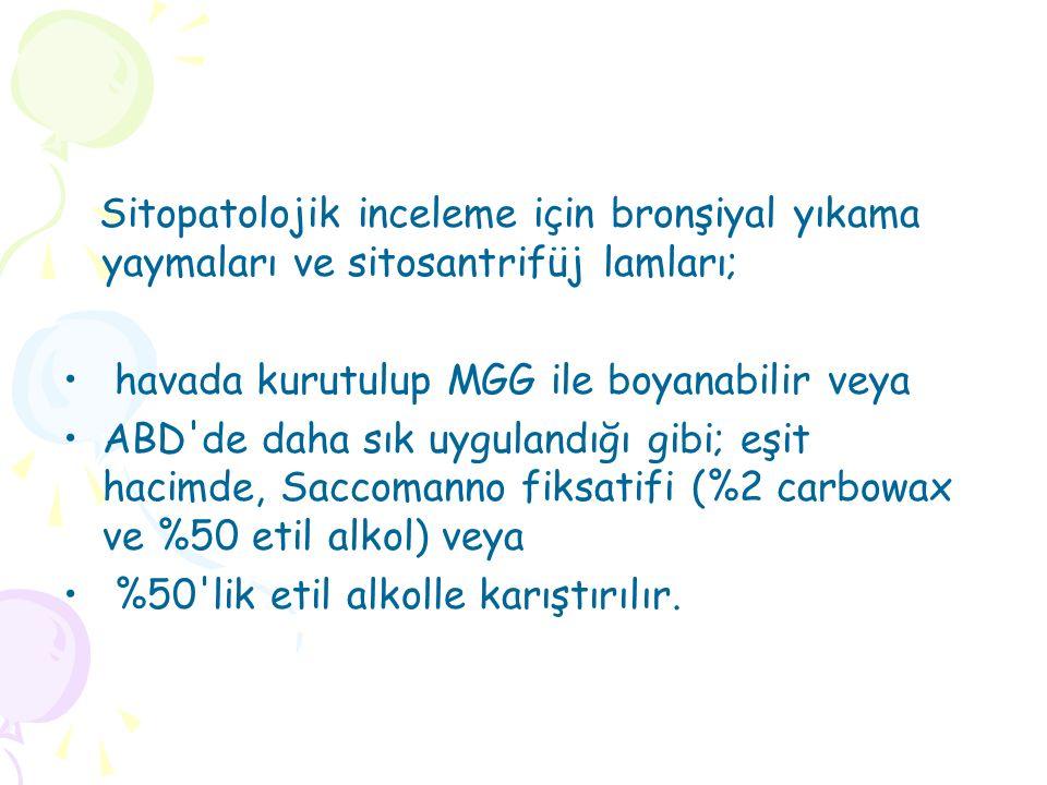 Sitopatolojik inceleme için bronşiyal yıkama yaymaları ve sitosantrifüj lamları;
