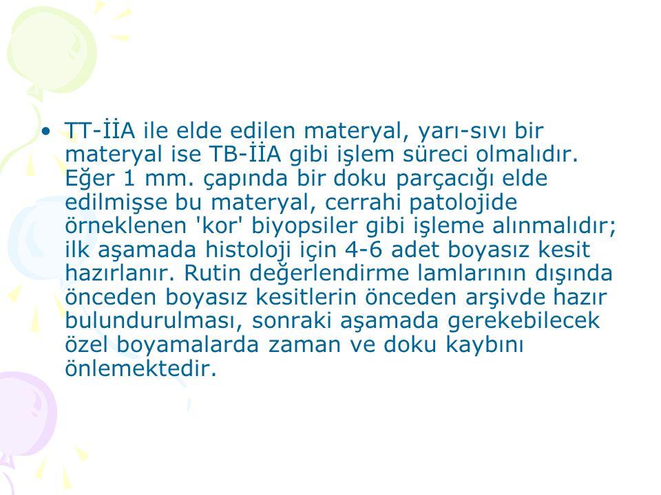 TT-İİA ile elde edilen materyal, yarı-sıvı bir materyal ise TB-İİA gibi işlem süreci olmalıdır.