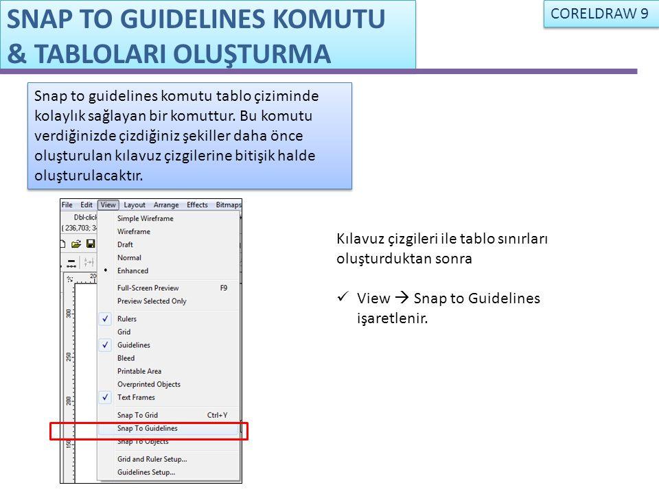 SNAP TO GUIDELINES KOMUTU & TABLOLARI OLUŞTURMA