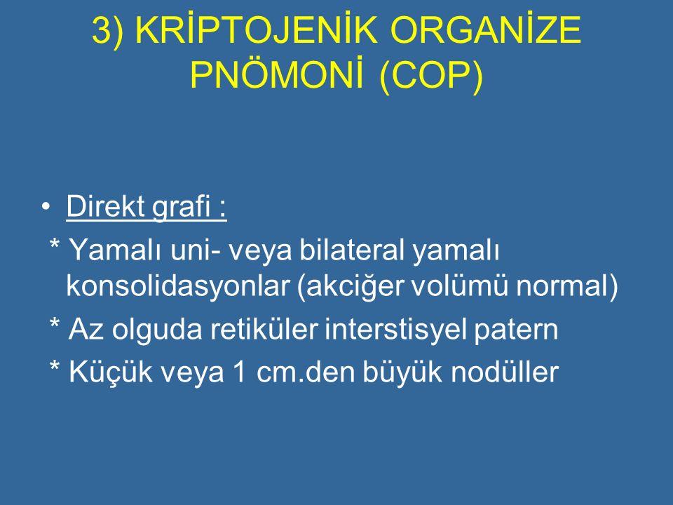 3) KRİPTOJENİK ORGANİZE PNÖMONİ (COP)