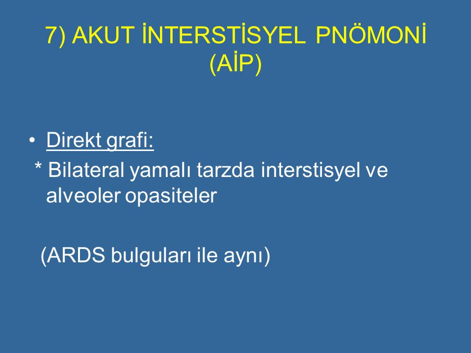 7) AKUT İNTERSTİSYEL PNÖMONİ (AİP)