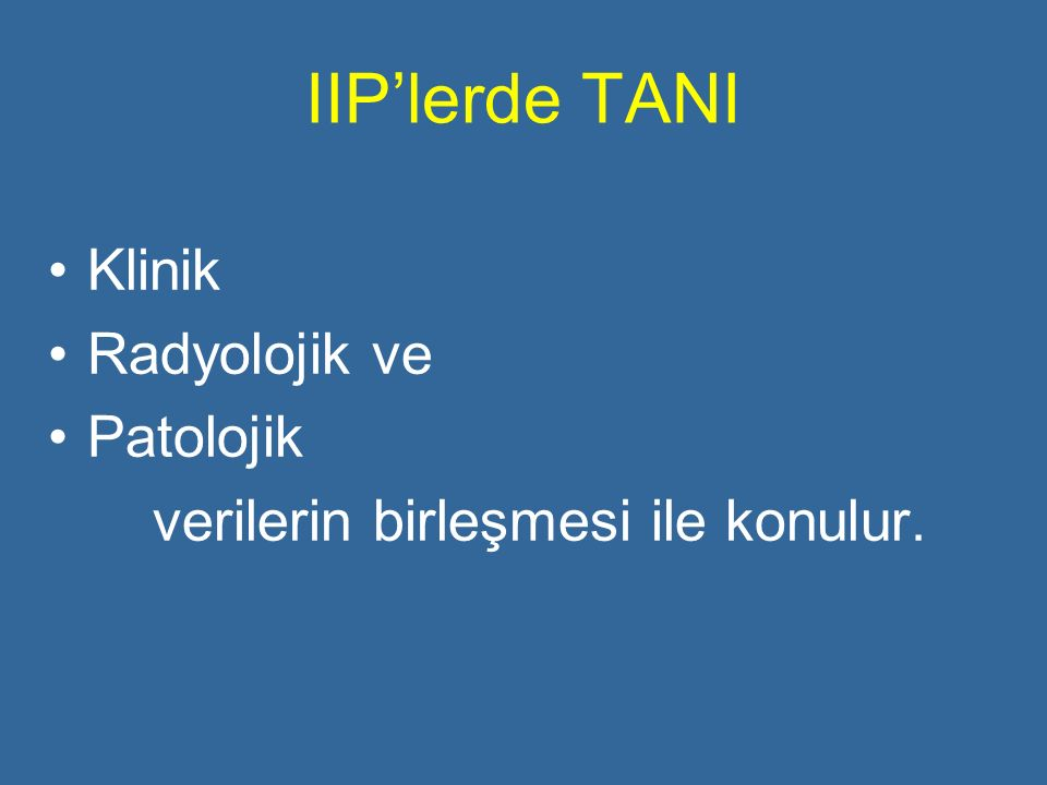 IIP'lerde TANI Klinik Radyolojik ve Patolojik