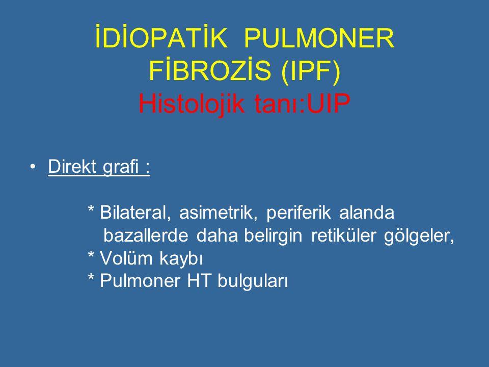 İDİOPATİK PULMONER FİBROZİS (IPF) Histolojik tanı:UIP