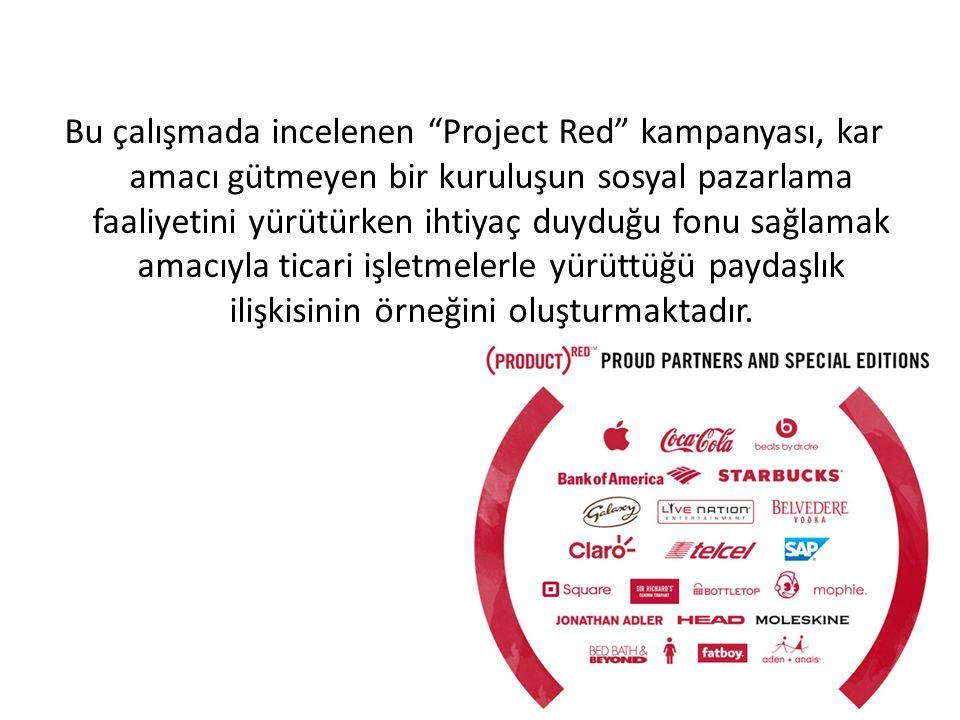 Bu çalışmada incelenen Project Red kampanyası, kar amacı gütmeyen bir kuruluşun sosyal pazarlama faaliyetini yürütürken ihtiyaç duyduğu fonu sağlamak amacıyla ticari işletmelerle yürüttüğü paydaşlık ilişkisinin örneğini oluşturmaktadır.