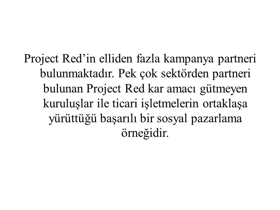 Project Red'in elliden fazla kampanya partneri bulunmaktadır