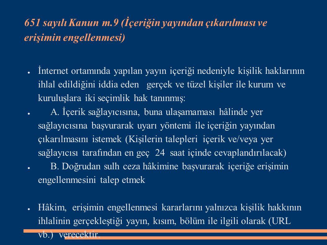 651 sayılı Kanun m.9 (İçeriğin yayından çıkarılması ve erişimin engellenmesi)