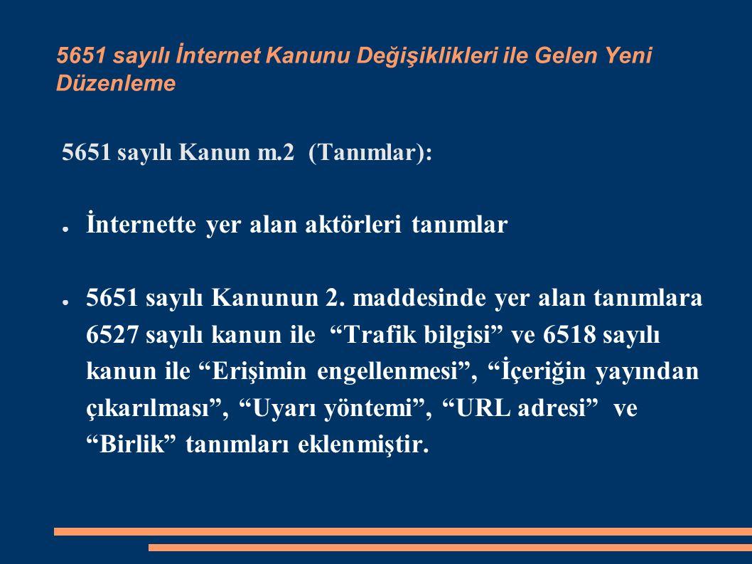 5651 sayılı İnternet Kanunu Değişiklikleri ile Gelen Yeni Düzenleme