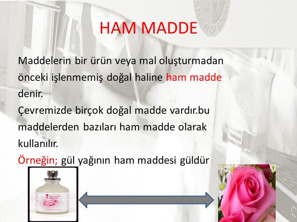 HAM MADDE