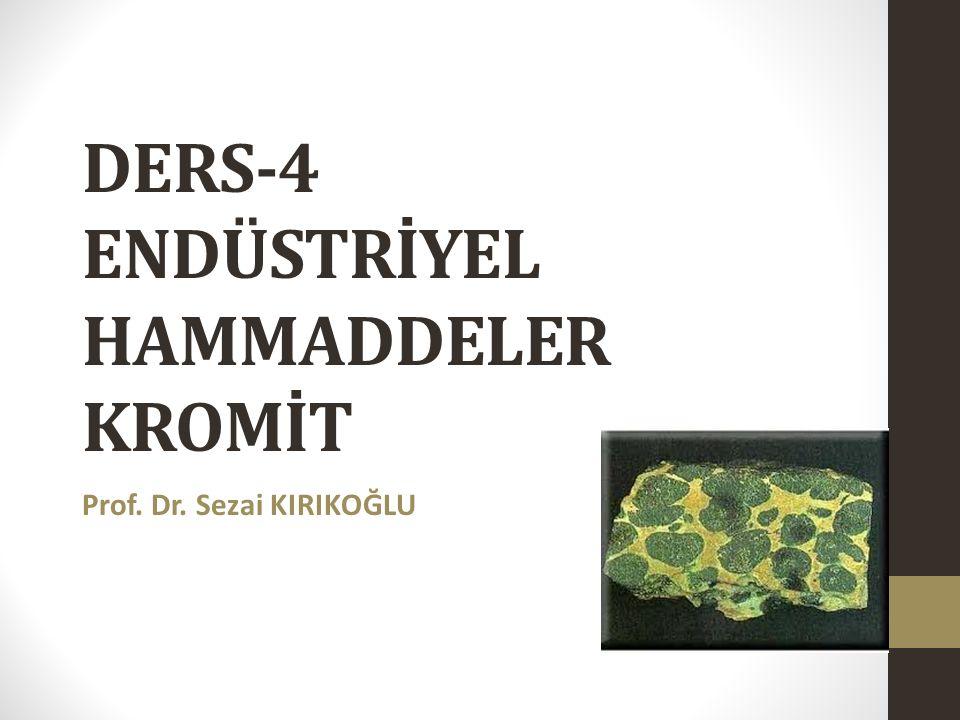 DERS-4 ENDÜSTRİYEL HAMMADDELER KROMİT