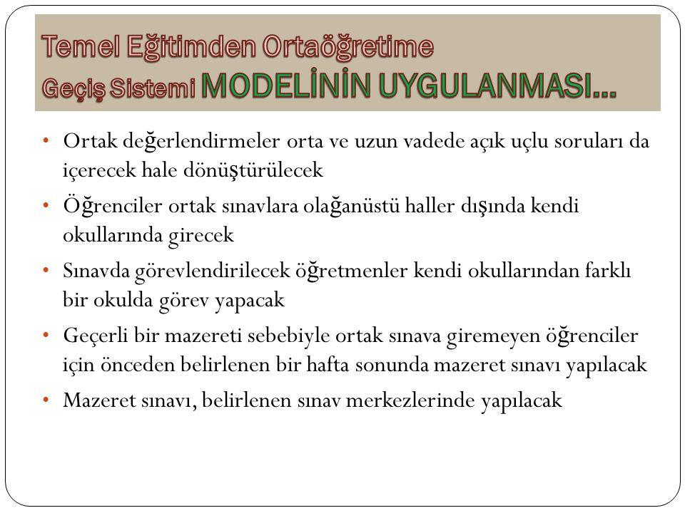 Temel Eğitimden Ortaöğretime Geçiş Sistemi MODELİNİN UYGULANMASI…