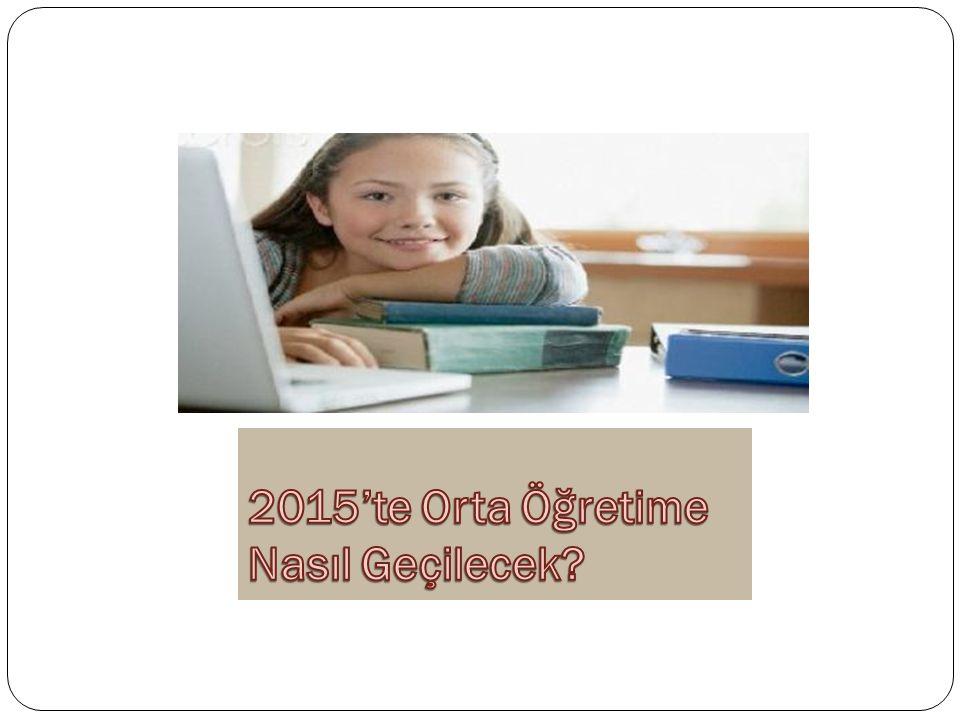 2015'te Orta Öğretime Nasıl Geçilecek