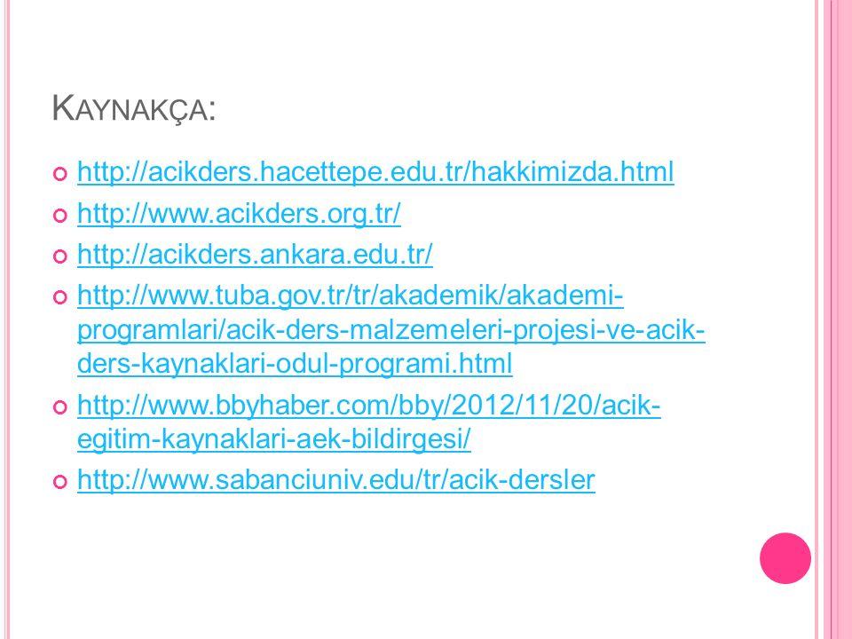 Kaynakça: http://acikders.hacettepe.edu.tr/hakkimizda.html