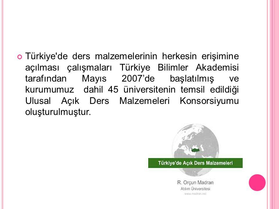Türkiye de ders malzemelerinin herkesin erişimine açılması çalışmaları Türkiye Bilimler Akademisi tarafından Mayıs 2007'de başlatılmış ve kurumumuz dahil 45 üniversitenin temsil edildiği Ulusal Açık Ders Malzemeleri Konsorsiyumu oluşturulmuştur.