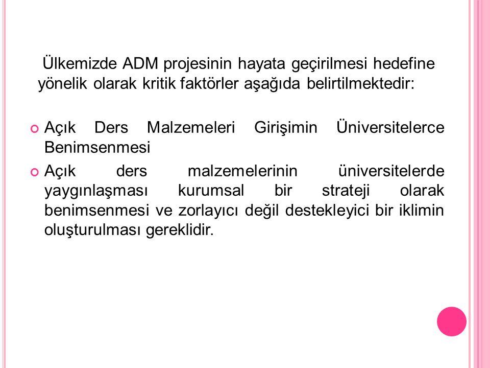 Ülkemizde ADM projesinin hayata geçirilmesi hedefine yönelik olarak kritik faktörler aşağıda belirtilmektedir: