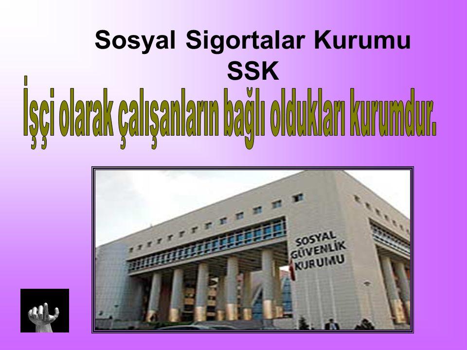 Sosyal Sigortalar Kurumu SSK