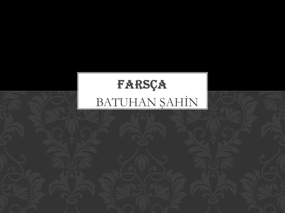 FARSÇA BATUHAN ŞAHİN