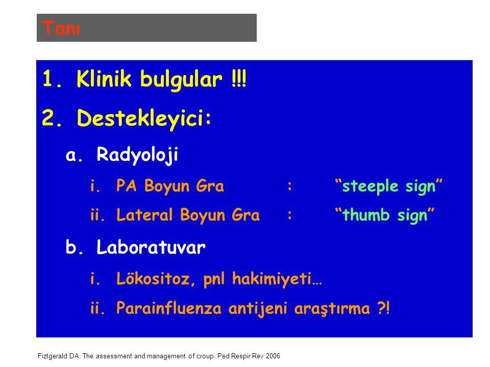 Klinik bulgular !!! Destekleyici: Tanı Radyoloji Laboratuvar