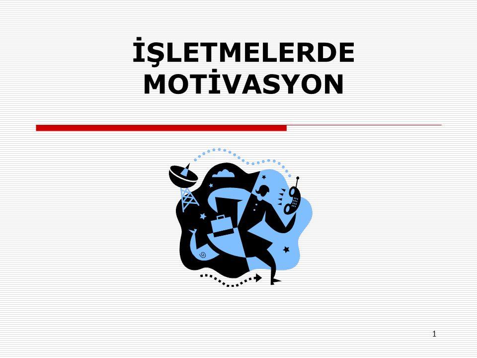 İŞLETMELERDE MOTİVASYON