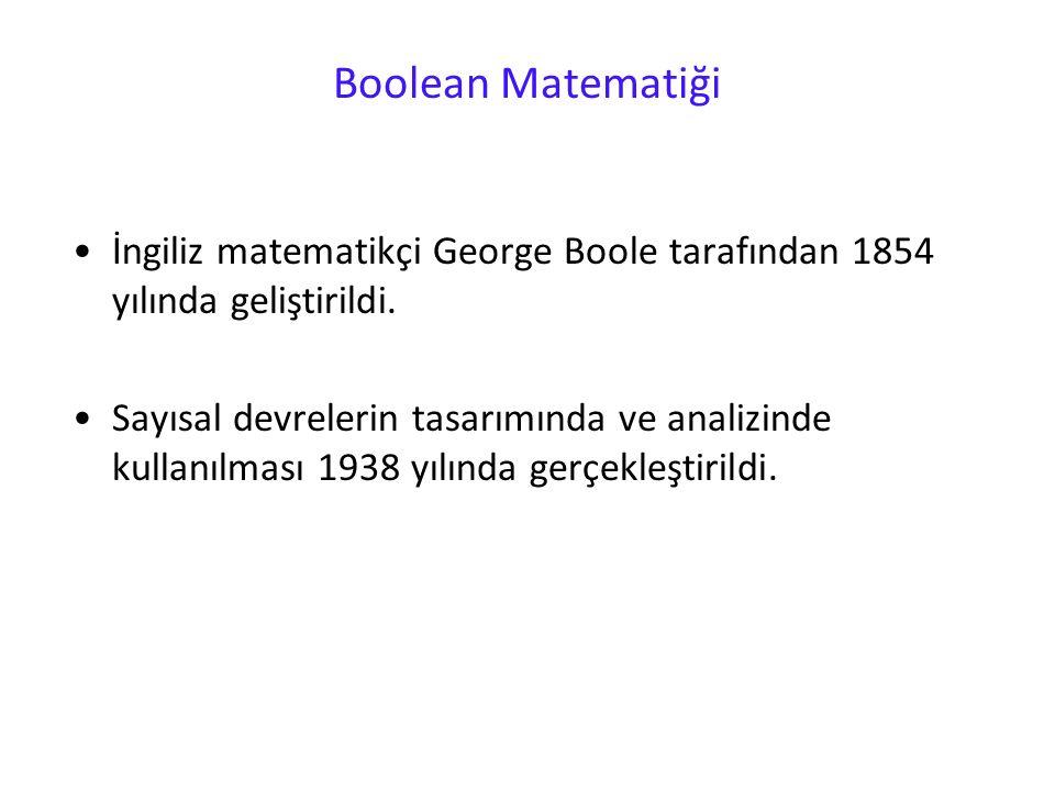 Boolean Matematiği İngiliz matematikçi George Boole tarafından 1854 yılında geliştirildi.