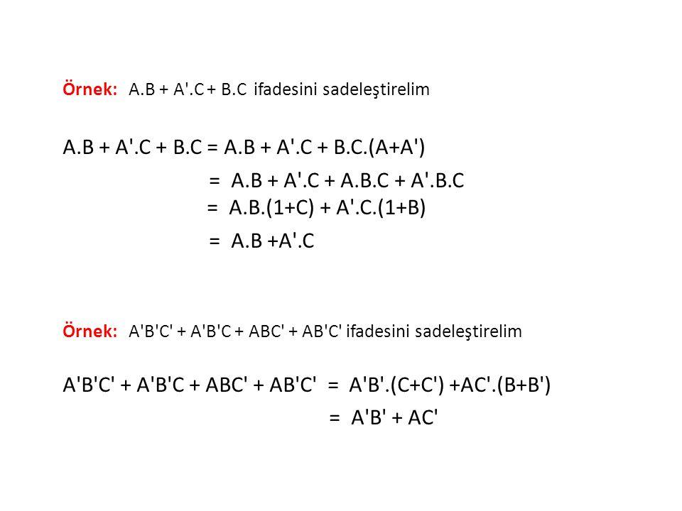 A.B + A .C + B.C = A.B + A .C + B.C.(A+A )