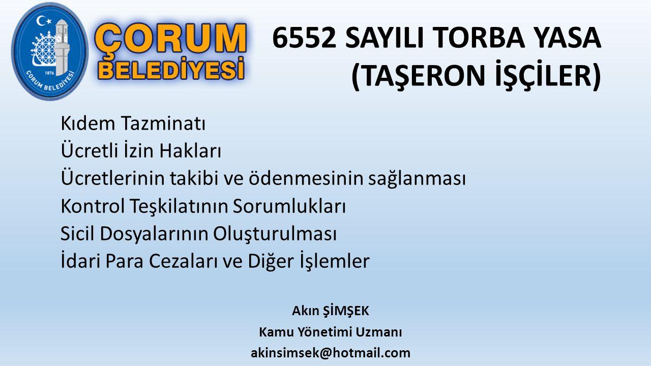 6552 SAYILI TORBA YASA (TAŞERON İŞÇİLER) Kıdem Tazminatı