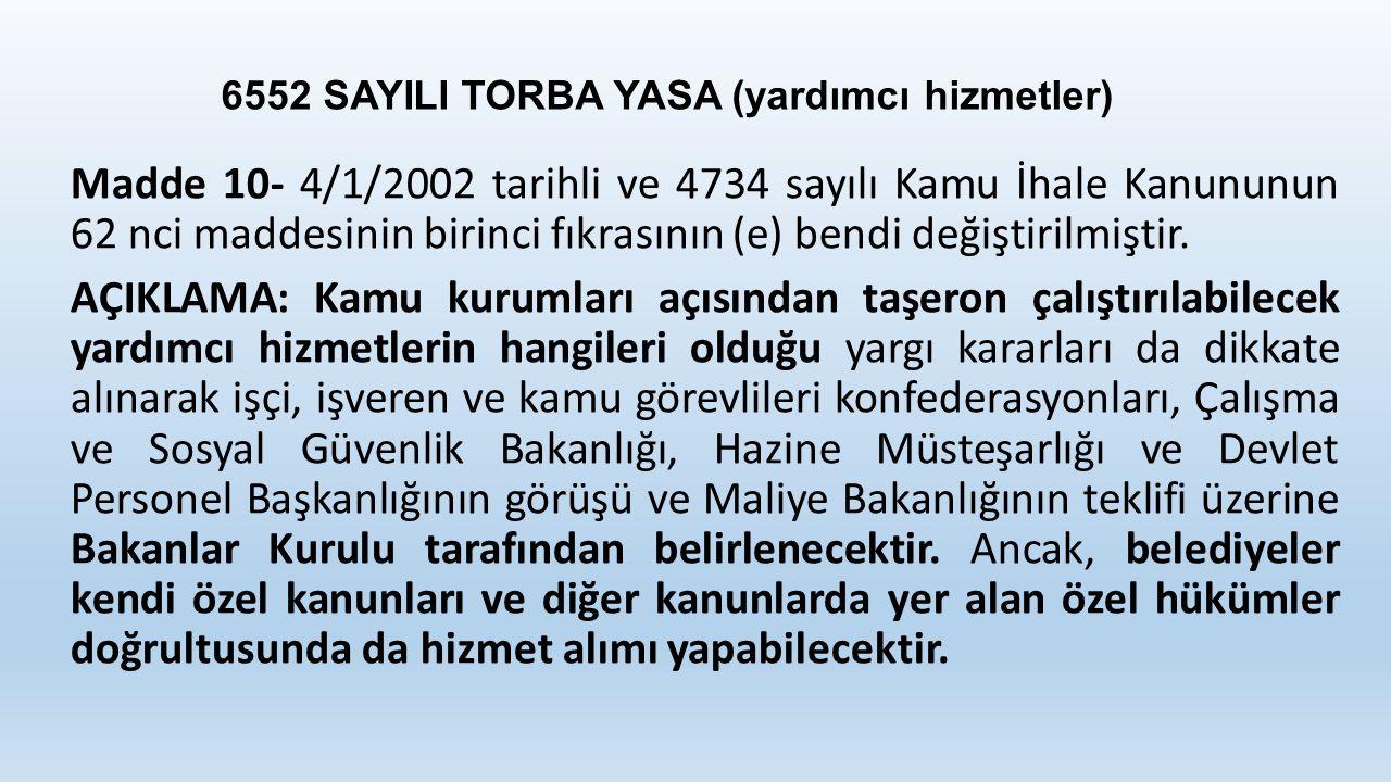 6552 SAYILI TORBA YASA (yardımcı hizmetler)