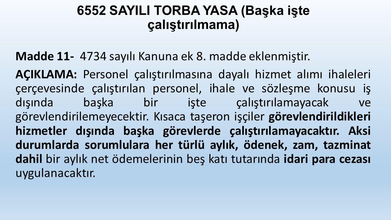 6552 SAYILI TORBA YASA (Başka işte çalıştırılmama)