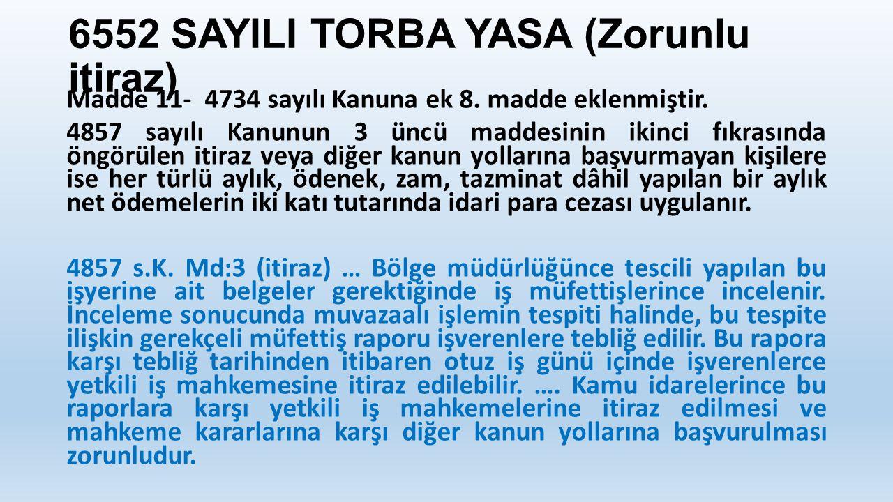 6552 SAYILI TORBA YASA (Zorunlu itiraz)