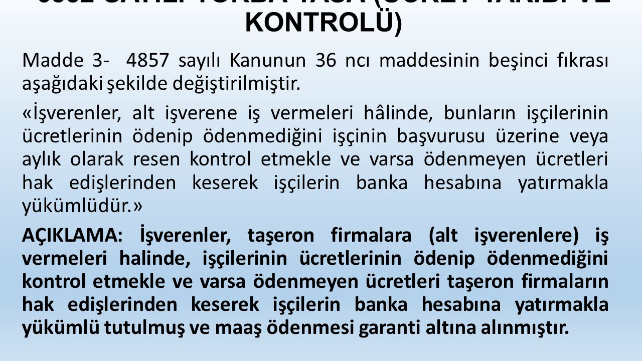 6552 SAYILI TORBA YASA (ÜCRET TAKİBİ VE KONTROLÜ)