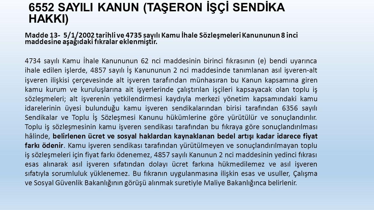 6552 SAYILI KANUN (TAŞERON İŞÇİ SENDİKA HAKKI)