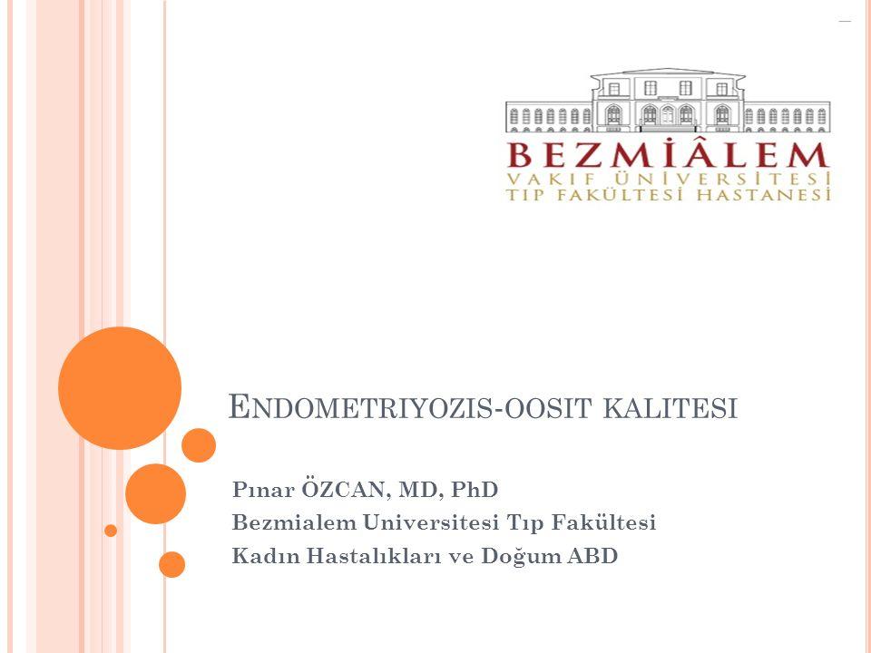 Endometriyozis-oosit kalitesi