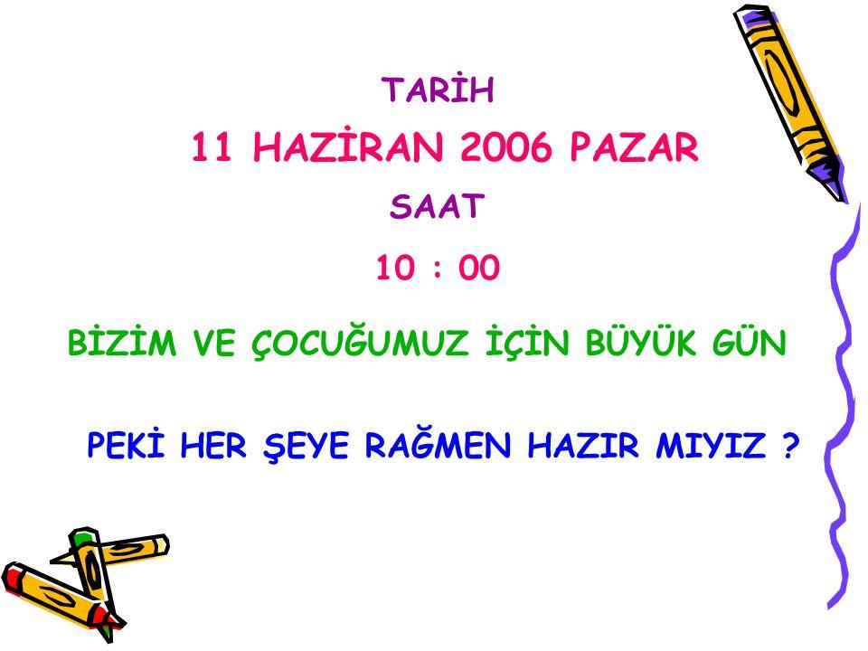 11 HAZİRAN 2006 PAZAR TARİH SAAT 10 : 00
