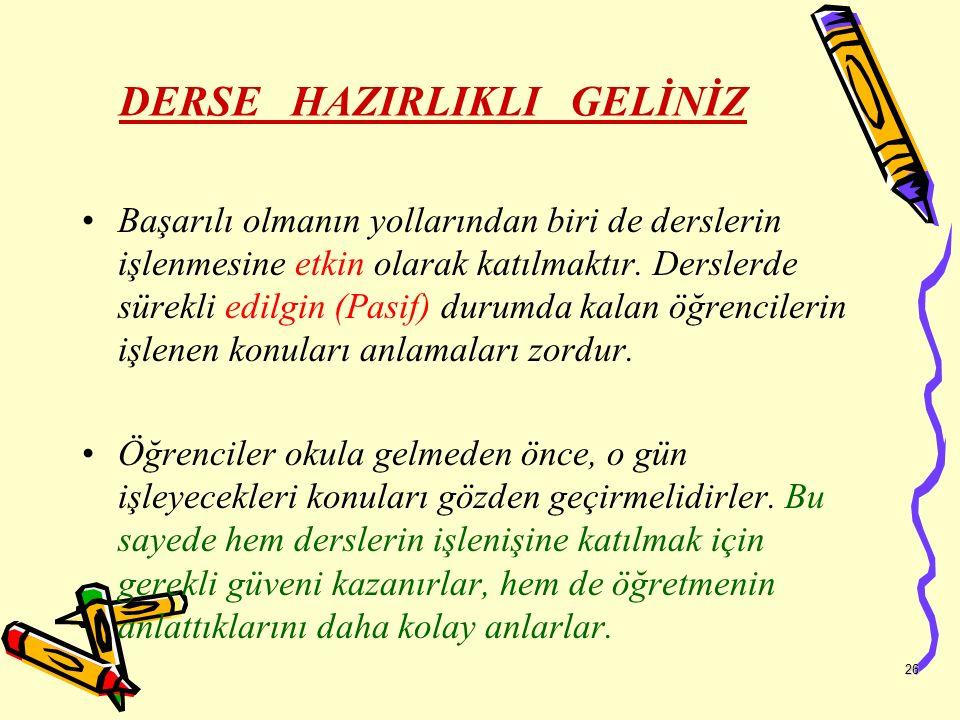 DERSE HAZIRLIKLI GELİNİZ