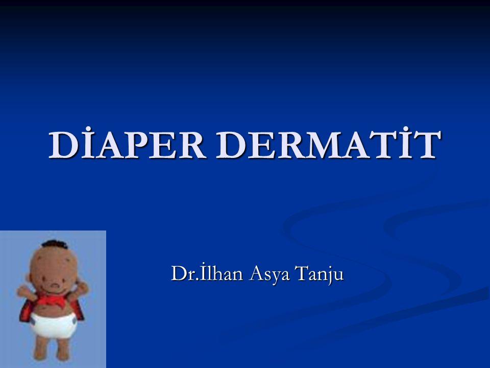 DİAPER DERMATİT Dr.İlhan Asya Tanju