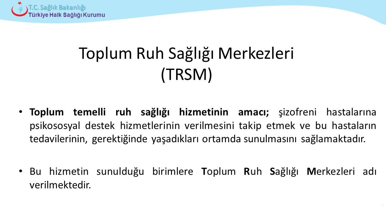 Toplum Ruh Sağlığı Merkezleri (TRSM)