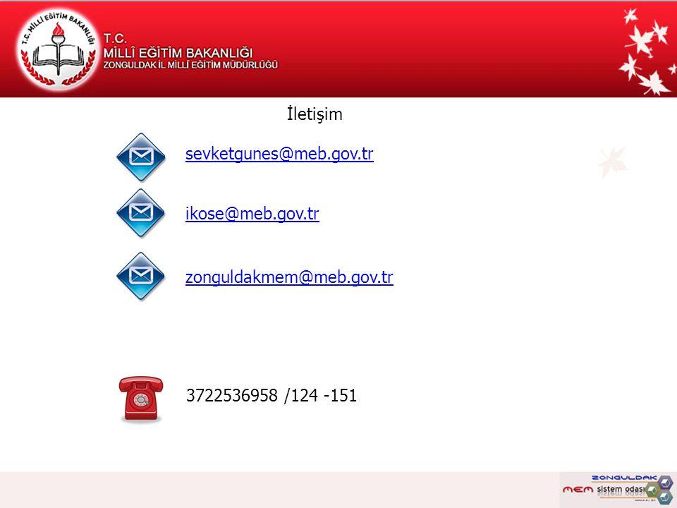İletişim sevketgunes@meb.gov.tr ikose@meb.gov.tr zonguldakmem@meb.gov.tr 3722536958 /124 -151