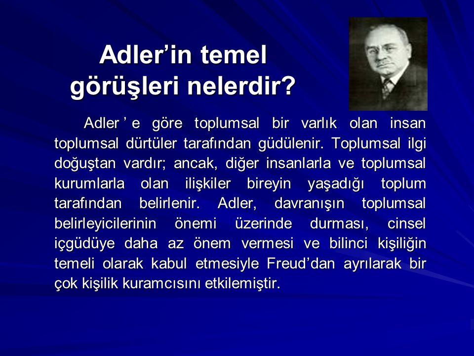 Adler'in temel görüşleri nelerdir