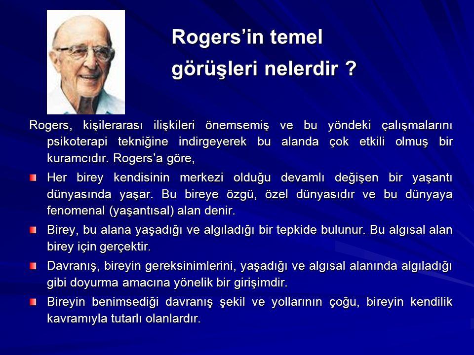 Rogers'in temel görüşleri nelerdir