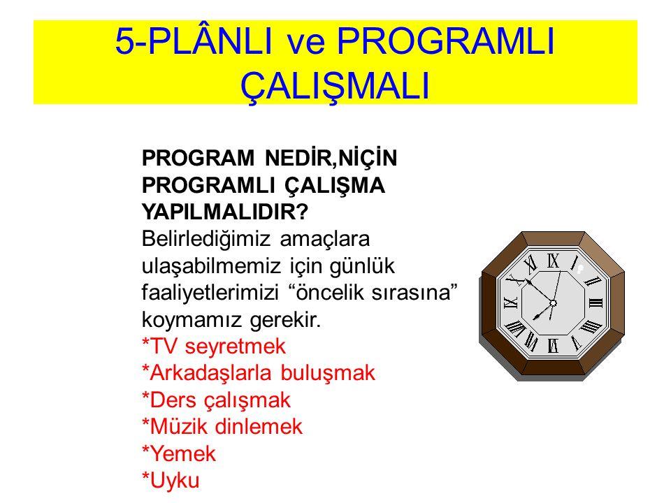 5-PLÂNLI ve PROGRAMLI ÇALIŞMALI