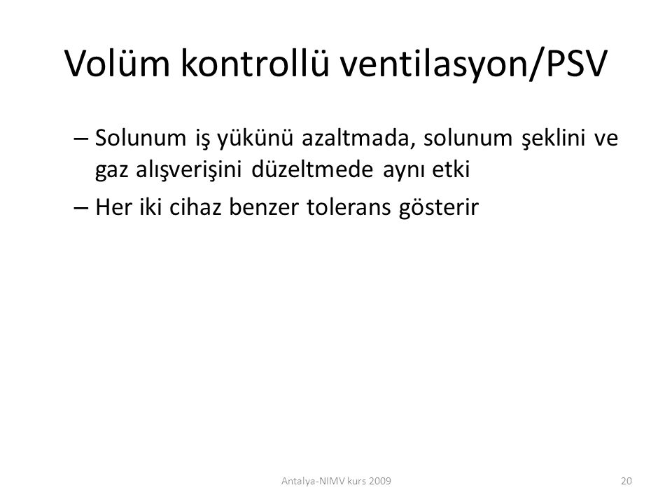 Volüm kontrollü ventilasyon/PSV