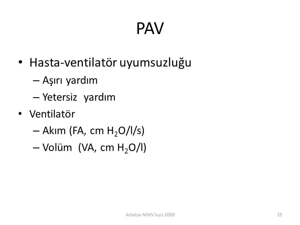 PAV Hasta-ventilatör uyumsuzluğu Aşırı yardım Yetersiz yardım
