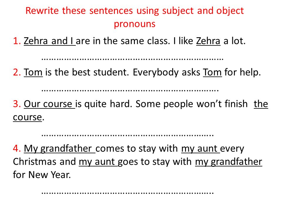 Rewrite these sentences using subject and object pronouns