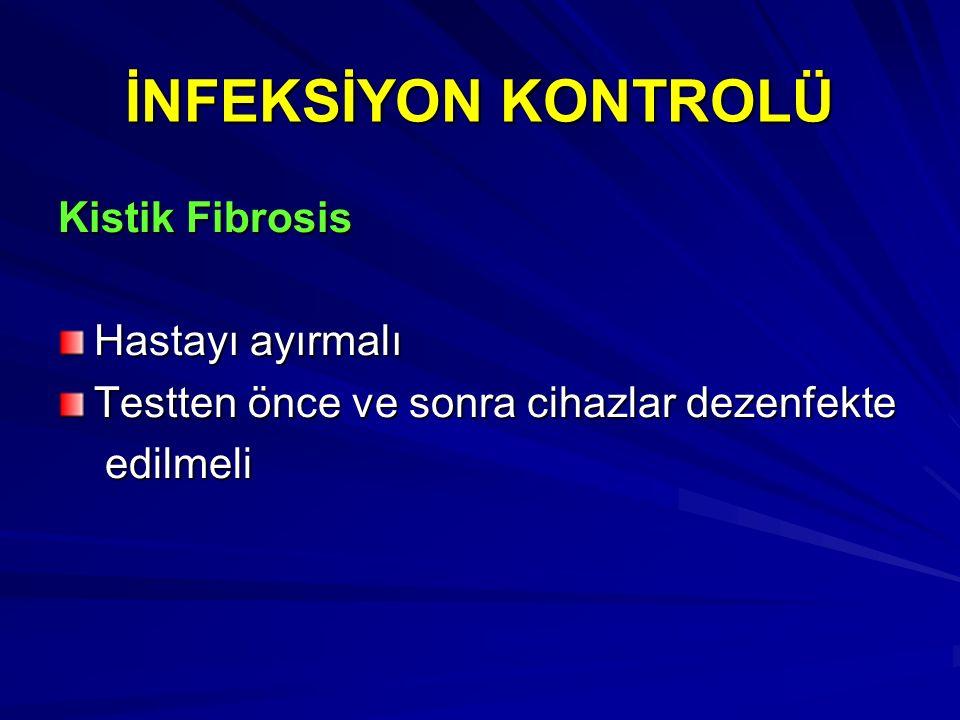 İNFEKSİYON KONTROLÜ Kistik Fibrosis Hastayı ayırmalı
