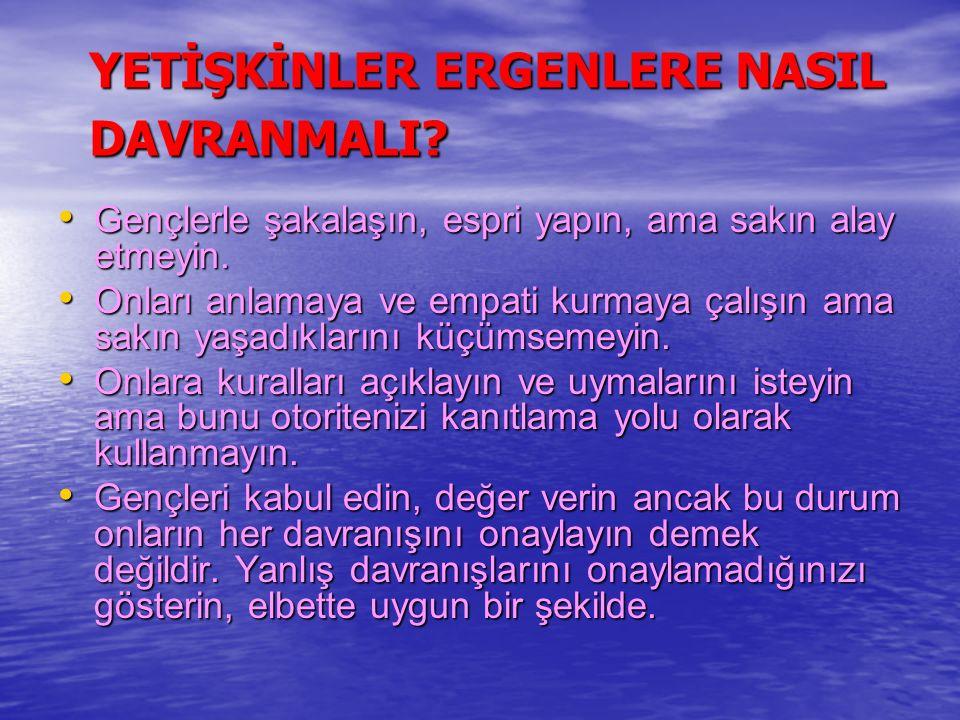 YETİŞKİNLER ERGENLERE NASIL DAVRANMALI