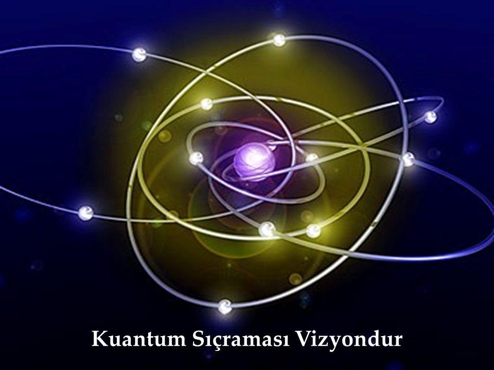 Kuantum Sıçraması Vizyondur