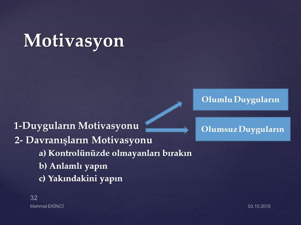 Motivasyon 1-Duyguların Motivasyonu 2- Davranışların Motivasyonu