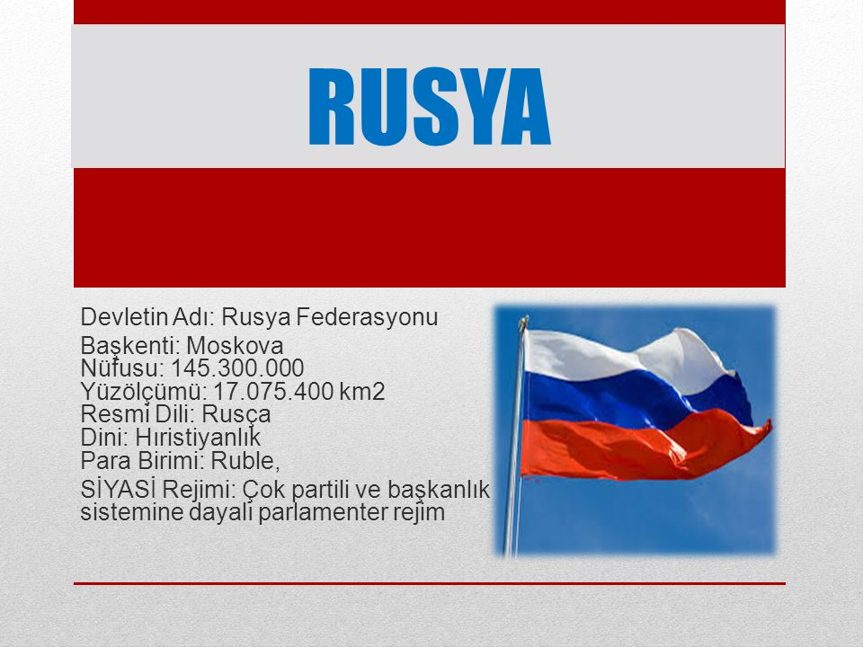 RUSYA Devletin Adı: Rusya Federasyonu